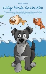 Lustige Hunde-Geschichten von Ulrike Parthen